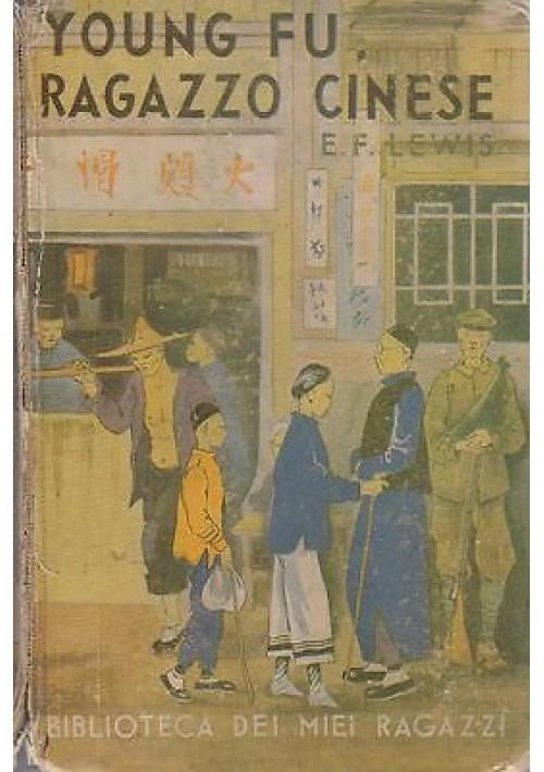 YOUNG FU RAGAZZO CINESE di E. Foreman Lewis 1939 Salani Biblioteca miei ragazzi