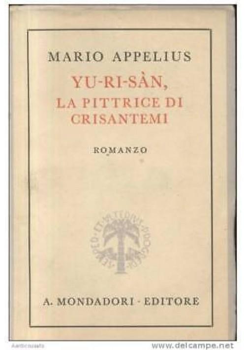 YU-RI-SAN LA PITTRICE DI CRISANTEMI di Mario Appelius - Mondadori 1942