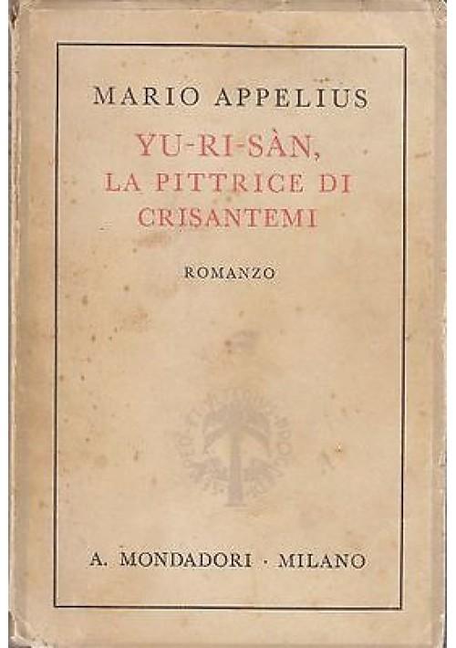 YU – RI – SÀN LA PITTRICE DI CRISANTEMI di Mario Appelius Mondadori  I EDIZIONE