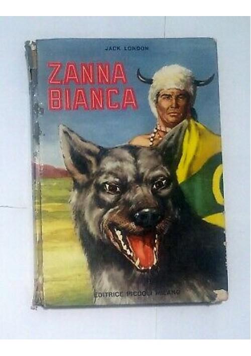 ZANNA BIANCA di Jack London - Editrice Piccoli la ginestra illustrato Molino