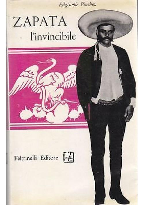 ZAPATA L'INVINCIBILE di Edgcumb Pinchon  1956 Feltrinelli prima Edizione I