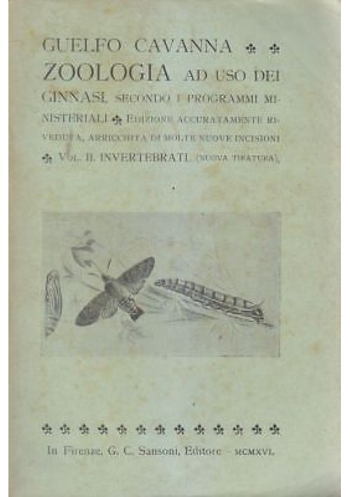 ZOOLOGIA volume II invertebrati di Guelfo Cavanna 1916  Sansoni Editore *
