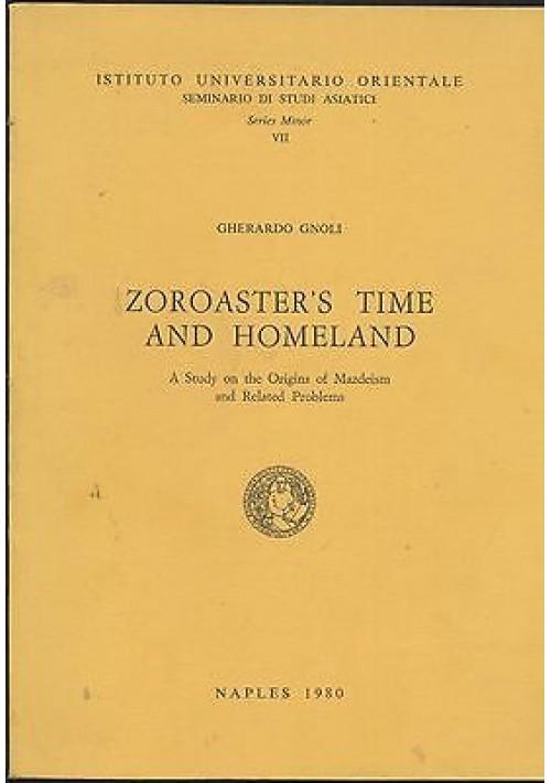 ZOROASTER S TIME AND HOMELAND. A STUDY ON THE ORIGINS OF MAZDEISM di Gnoli 1980