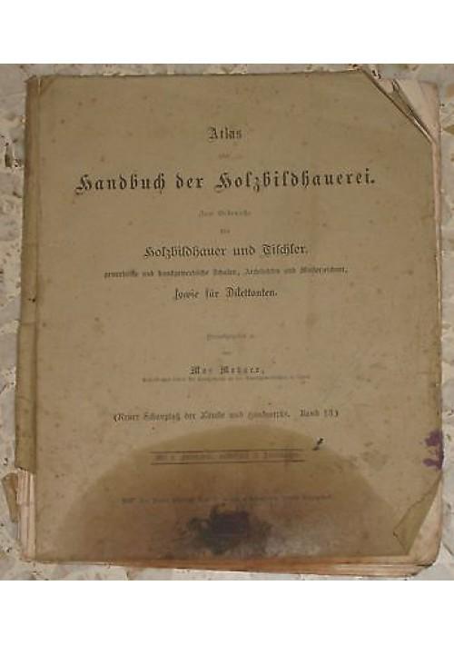 atlas zum handbuch der Holzbildhauerei - Atlante per scolpire il legno - 1900