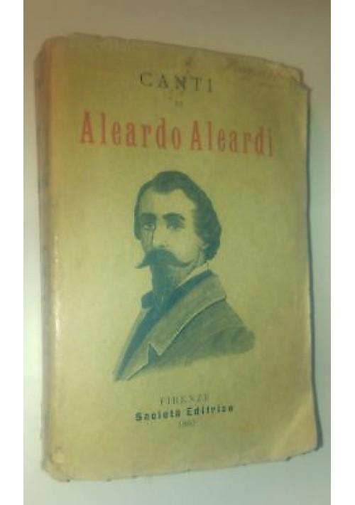 canti DI  ALEARDO ALEARDI 1880 società editrice Firenze