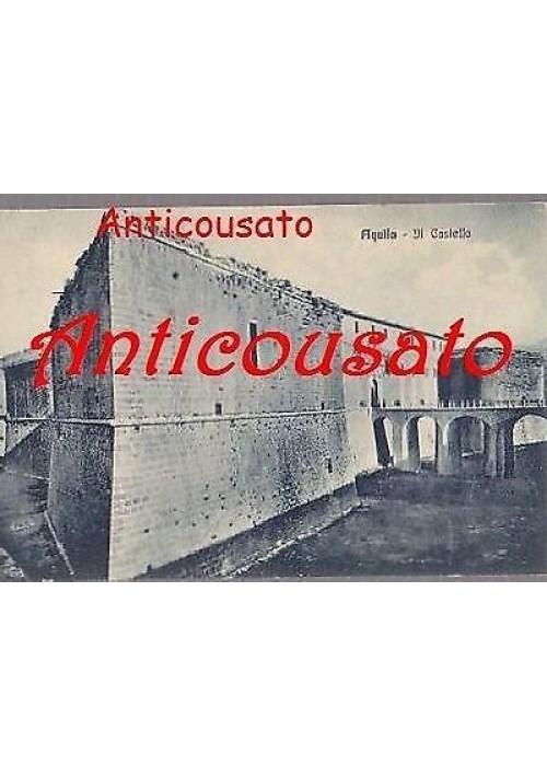 cartolina L'AQUILA - IL CASTELLO originale d'epoca non viaggiata formato piccolo