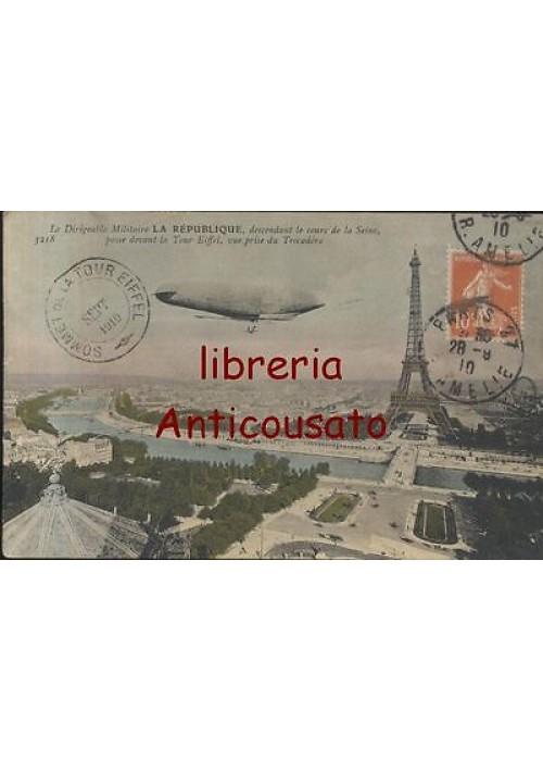 cartolina LE DIRIGEABLE MILITAIRE LA REPUBLIQUE TOUR EIFFEL VIAGGIATA DIRIGIBILI