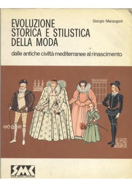 evoluzione storica e stilistica della moda vol. 1 Giorgio Marangoni 1985 SMC