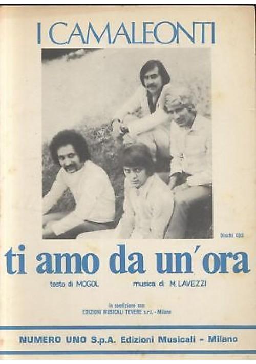 i camaleonti TI AMO DA UN ORA  spartito canto mandolino fisarmonica 1970 NUMERO1