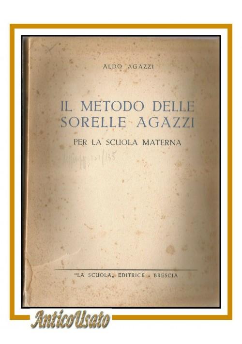 il metodo delle sorelle Agazzi per la scuola materna 1951 di Aldo Agazzi libro