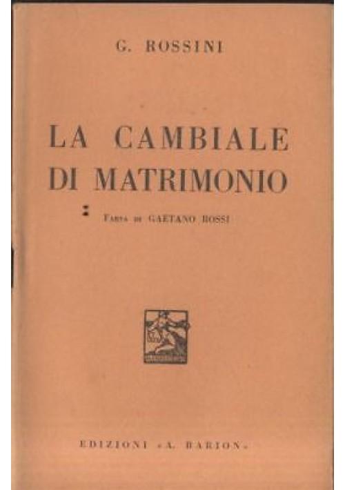 libretto d'opera LA CAMBIALE DI MATRIMONIO Gioacchino Rossini 1936 Barion