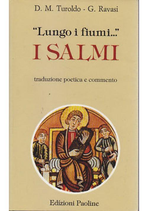 lungo i fiumi … I SALMI di D. M. Turoldo e G. Ravasi 1987 Edizioni Paoline