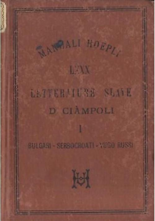manuali HOEPLI LETTERATURE SLAVE bulgari serbo croati  di Ciampoli 1889 I ediz.